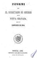 Informe del Secretario de Guerra de la Nueva Granada al Congreso Constitucional de ...