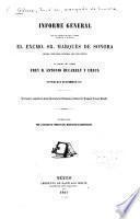 Informe general que en virtud de real órden instruyó y entregó el Excmo. Sr. Marqués de Sonora ... al Excmo. Sr. Virrey Frey D. Antonio Bucarely y Ursua