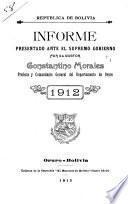 Informe presentado ante el supremo gobierno por el ... Prefecto y Comandante General del Departamento de Oruro