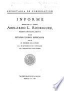 Informe rendido por el C. general Abelardo L. Rodríguez, presidente constitucional substituto de los Estados Unidos Mexicanos