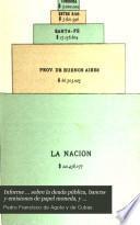 Informe ... sobre la deuda pública, bancos y emisiones de papel moneda, y acuñación de monedas de la República argentina. 5 libb
