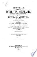 Informe sobre los Distritos Minerales minas y establecimientos de la República Argentina en 1868-69