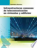 Infraestructuras comunes de telecomunicación en viviendas y edificios (Edición 2019)