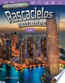 Ingeniería asombrosa: Rascacielos notables: Área (Engineering Marvels: Stand-Out Skyscrapers: Area)
