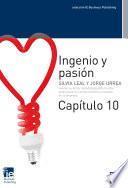 Ingenio y pasión. Capítulo 10