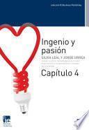 Ingenio y pasión. Capítulo 4