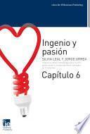 Ingenio y pasión. Capítulo 6