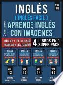 Inglés ( Inglés Facil ) Aprende Inglés con Imágenes (Vol 16) Super Pack 4 Libros en 1