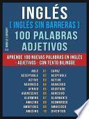 Inglés ( Inglés sin Barreras ) 100 Palabras - Adjetivos