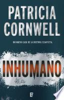 Inhumano (Doctora Kay Scarpetta 23)