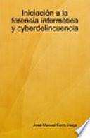 Iniciación a la forensia informática y cyberdelincuencia