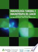 Inmunología tumoral e inmunoterapia del cáncer