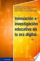 Innovación e investigación educativa en la era digital