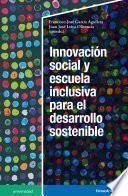 Innovación social y escuela inclusiva para el desarrollo sostenible