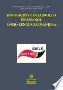 Innovación y desarrollo en español como lengua extranjera
