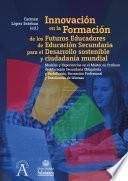 Innovación en la Formación de los Futuros Educadores de Educación Secundaria para el Desarrollo sostenible y ciudadanía mundial