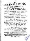 Insinuación de las grandezas de San Miguel y de sus famosos santuarios en los reynos de España, Francia, Portugal, Napoles y las Indias