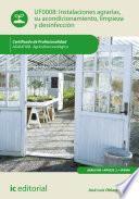 Instalaciones agrarias, su acondicionamiento, limpieza y desinfección. AGAU0108