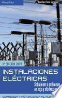 Instalaciones eléctricas. Soluciones a problemas en alta y baja tensión.