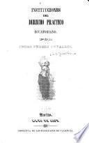 Instituciones del derecho practico ecuatoriano