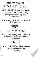 Instituciones políticas, en dos libros divididas, es á saber, De Republica, i Príncipe