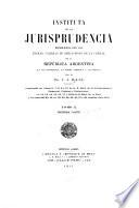 Instituta de la jurisprudencia establecida por las excmas