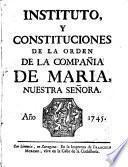 Instituto y Constituciones de la Orden de la Compañía de Maria