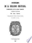 Instituzion relijiosa escrita el ano 1536, y traduzida al castellano por Zipriano de Talera. Segunda vez impresa
