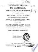 Instrucción de escribanos en orden a lo judicial