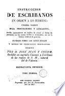 Instrucción de Escribanos en orden a lo judicial utilisima también para procuradores y litigante...