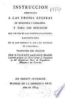 Instrucción destinada a las tropas ligeras de infantería y caballería, y para los oficiales que sirven en los puestos avanzados