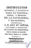 Instruccion metodica y elemental para la tactica, manejo y disciplina de la cavalleria y dragones