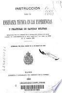 Instrucción para la enseñanza técnica en las experiencias y prácticas de Sanidad Militar