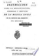 Instrucción para la organización, gobierno y servicio de la Milicia Cívica en el distrito del exercito del mediodía