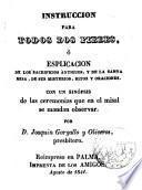 Instrucción para todos los fieles o explicación de los sacrificios antiguos y de la Santa Misa... con una sinopsis de las ceremonias
