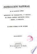 Instruccion pastoral de los ... señores obispos de Lérida, Tortosa, Barcelona, Urgel, Teruel, y Pamplona al clero y pueblo de sus diócesis