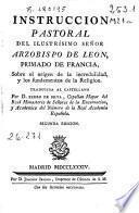 Instruccion pastoral del ... Señor Arzobispo de Leon, primado de Francia, sobre el orígen de la incredulidad y los fundamentos de la Religion
