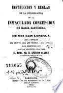 Instruccion y reglas de la Congregacion de la Inmaculada Concepcion de Maria Santísima y de San Luis Gonzaga