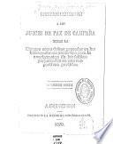 Instrucciones a los jueces de paz de campaña sobre la manera como deben proceder en las informaciones sumarias para la averiguación de los delitos perpetrados en sus respectivos partidos ...