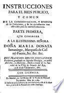 Instrucciones para el bien publico, y comun de la conservacion, y aumento de las poblaciones, y de las circunstancias mas essenciales para sus nuevas fundaciones
