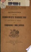 Instrucciones para el reconocimiento trigonométrico destinado a ubicar las triangulaciones i bases jeodésicas