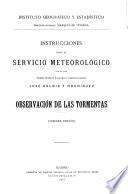 Instrucciones para el servicio meteorológico por el jefe, tiente coronel de Estada mayor é Ingeniero geógrafo José Galbis y Rodriguez