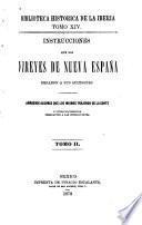 Instrucciones que los vireyes de Nueva España dejaron á sus sucesores