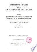 Instrucziones morales sobre los Sacramentos de la Iglesia dichas por ---, Arzobispo de Florenzia