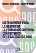 Instrumentos para la gestión de la formación continua con criterios de calidad ISO 9000