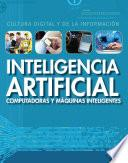Inteligencia artificial: computadoras y máquinas inteligentes (Artificial Intelligence: Clever Computers and Smart Machines)