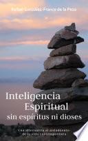 Inteligencia espiritual sin espíritus ni dioses