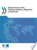 Interacciones entre Políticas Públicas, Migración y Desarrollo
