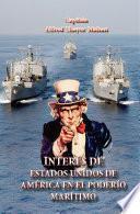 Interés de Estados Unidos de America en el poderio marítimo: Presente y futuro