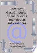 Internet: Gestión digital de las nuevas tecnologías informáticas